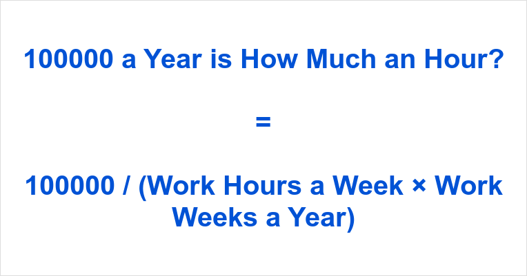 100000 a Year is how Much an Hour