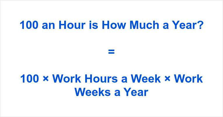 100 an Hour is how Much a Year