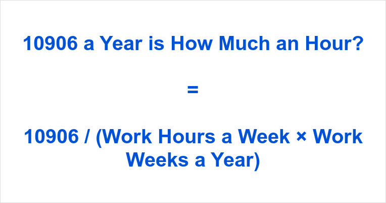 10906 a Year is how Much an Hour