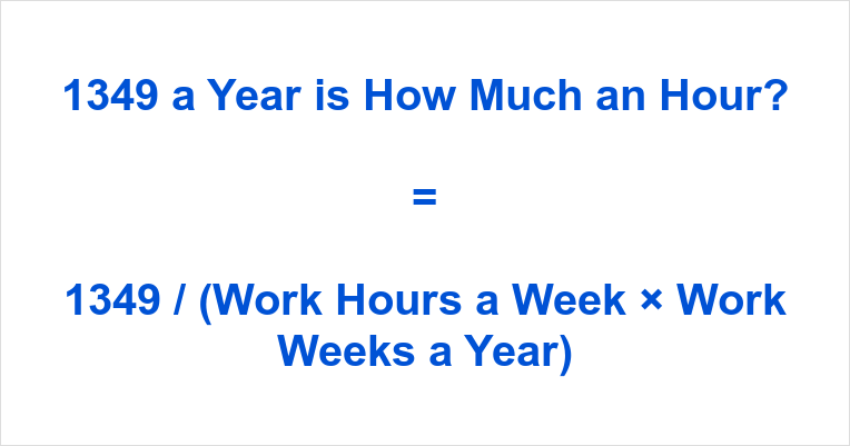 1349 a Year is how Much an Hour
