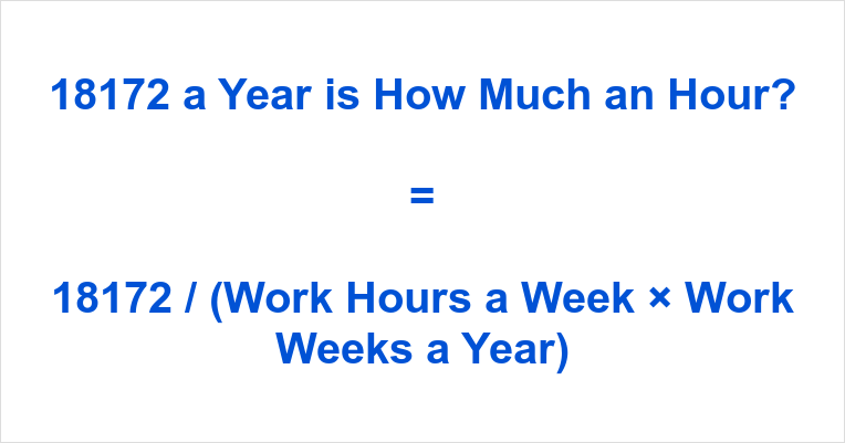 18172 a Year is how Much an Hour