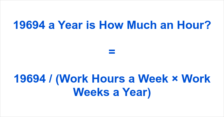 19694 a Year is how Much an Hour