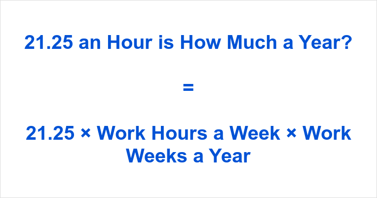 21.25 an Hour is how Much a Year