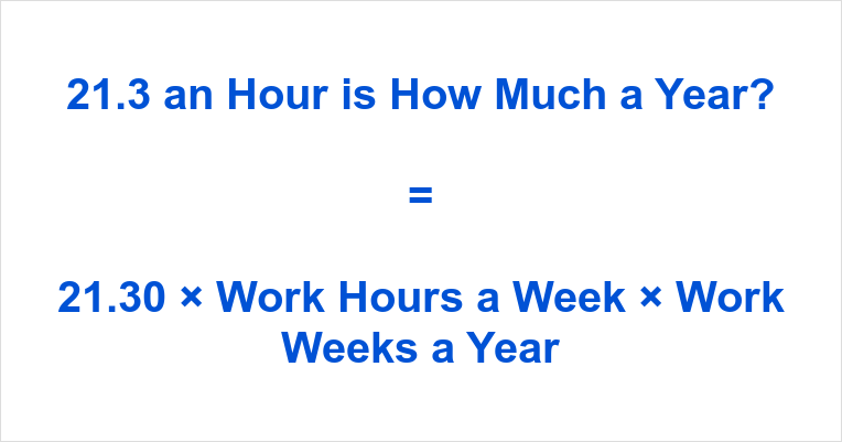 21.3 an Hour is how Much a Year