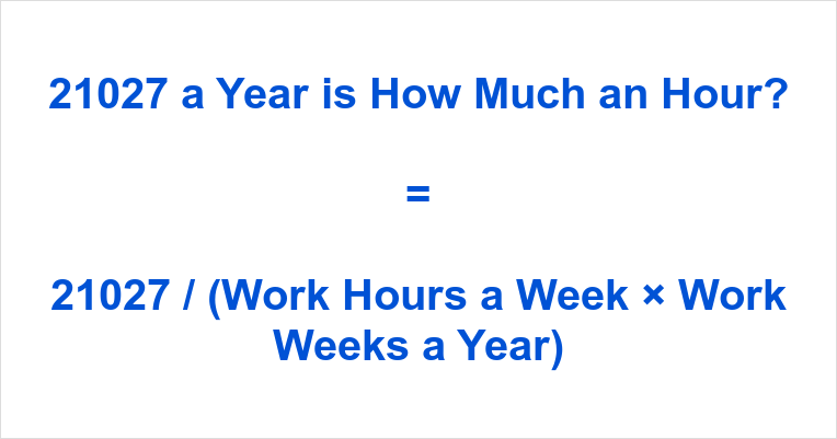 21027 a Year is how Much an Hour
