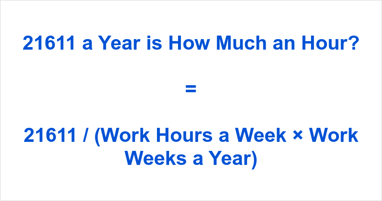 21611 a Year is how Much an Hour