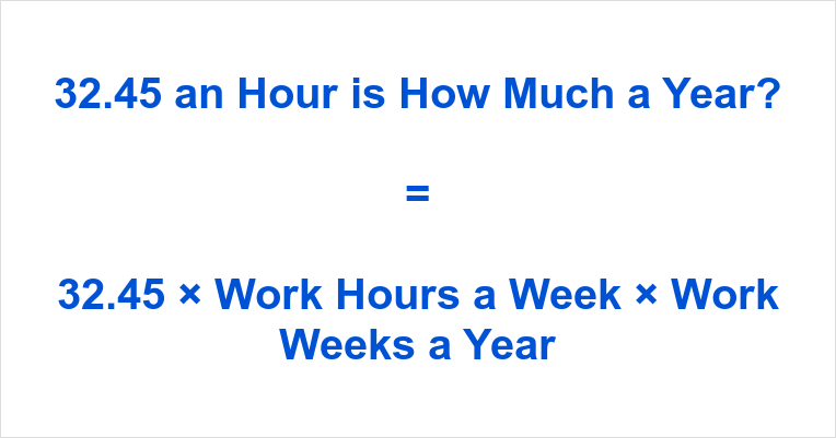 32.45 an Hour is how Much a Year