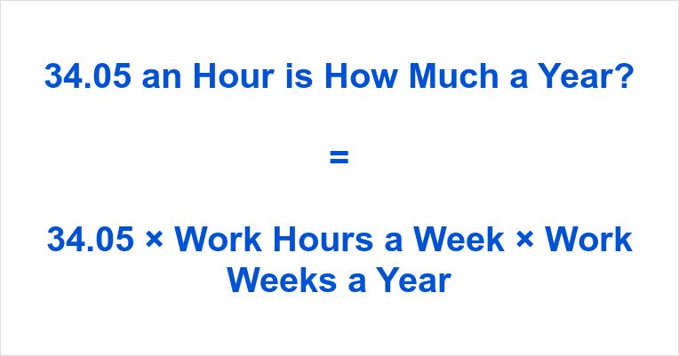 34.05 an Hour is how Much a Year