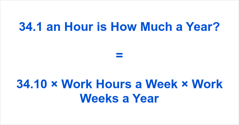 34.1 an Hour is how Much a Year