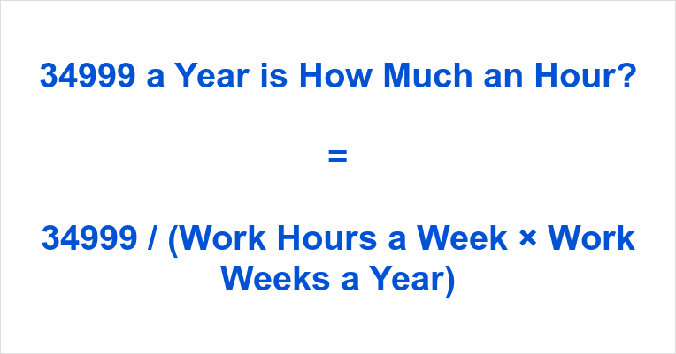 34999 a Year is how Much an Hour