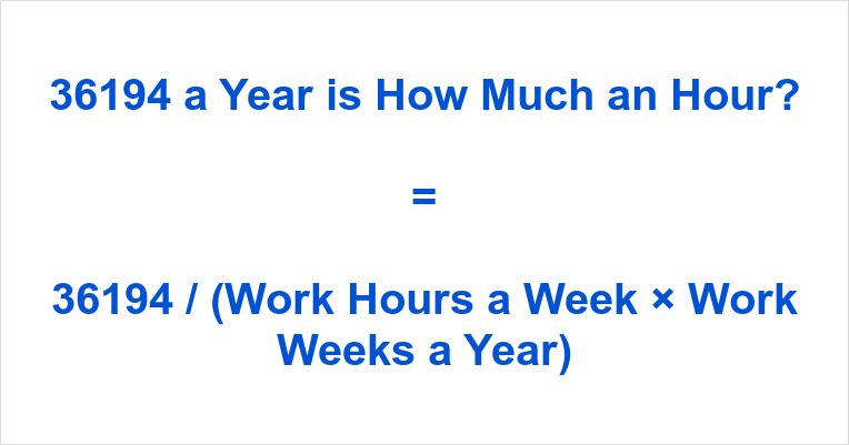 36194 a Year is how Much an Hour