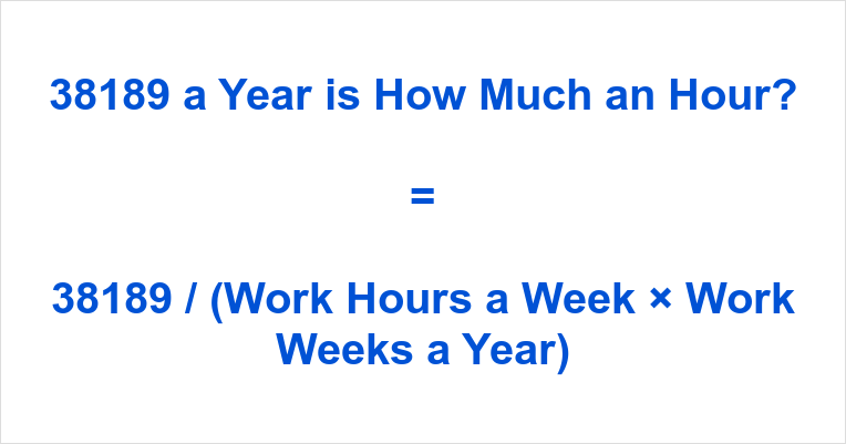 38189 a Year is how Much an Hour