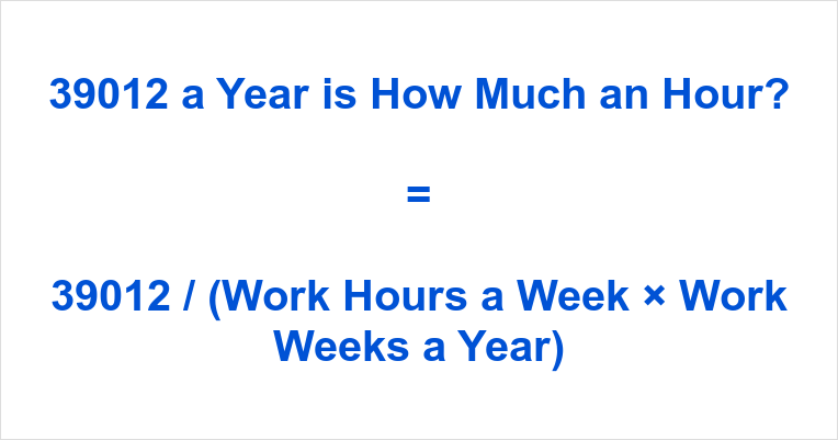 39012 a Year is how Much an Hour