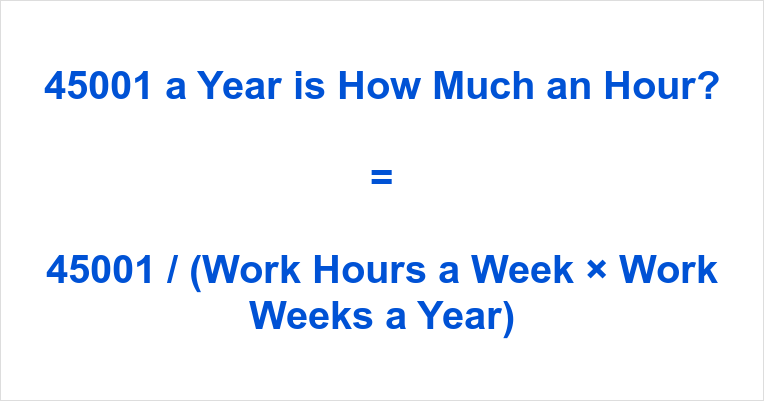 45001 a Year is how Much an Hour