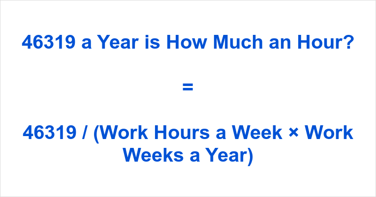 46319 a Year is how Much an Hour