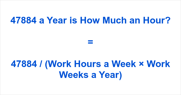 47884 a Year is how Much an Hour