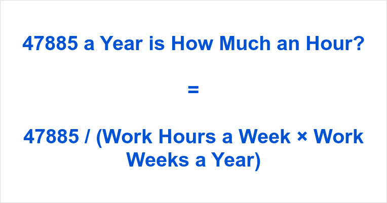 47885 a Year is how Much an Hour