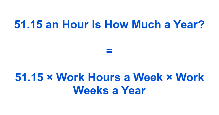 51.15 an Hour is how Much a Year