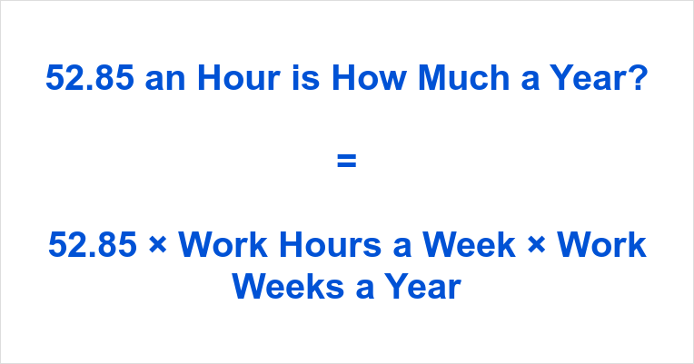 52.85 an Hour is how Much a Year