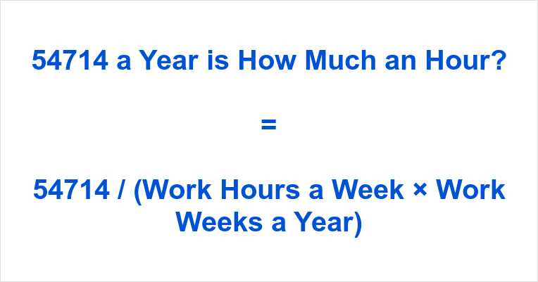 54714 a Year is how Much an Hour
