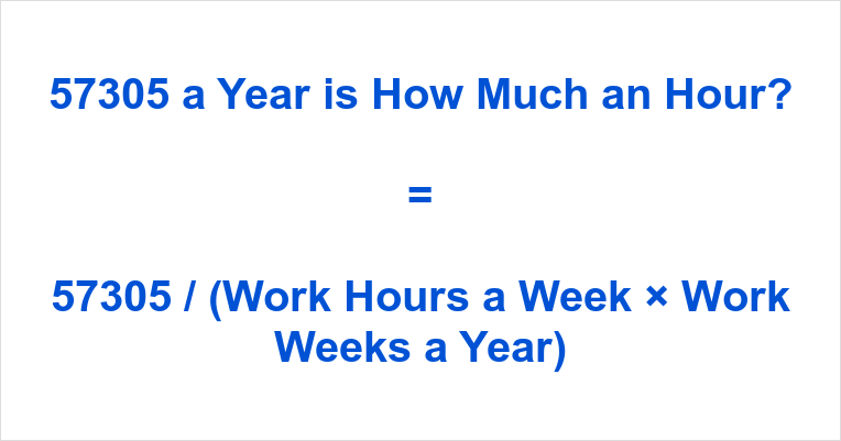 57305 a Year is how Much an Hour