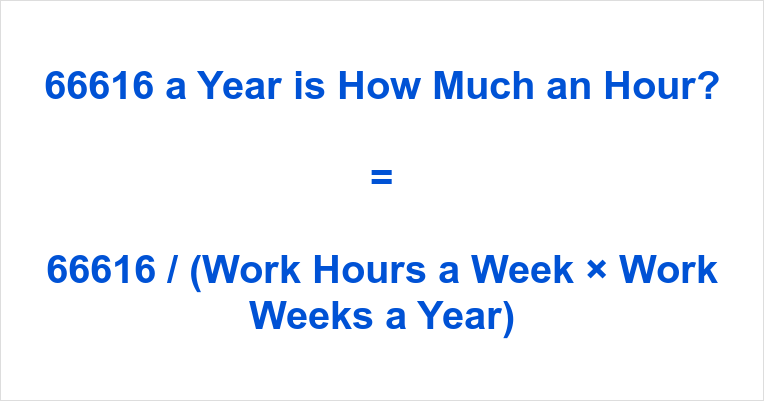 66616 a Year is how Much an Hour