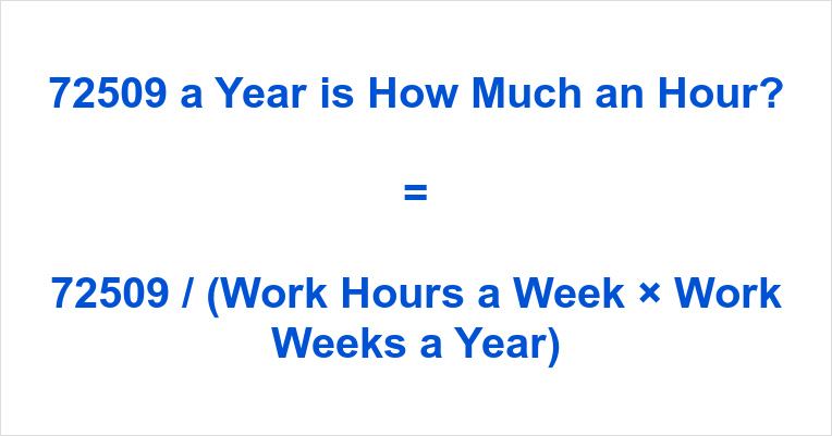 72509 a Year is how Much an Hour