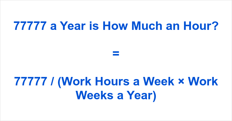 77777 a Year is how Much an Hour