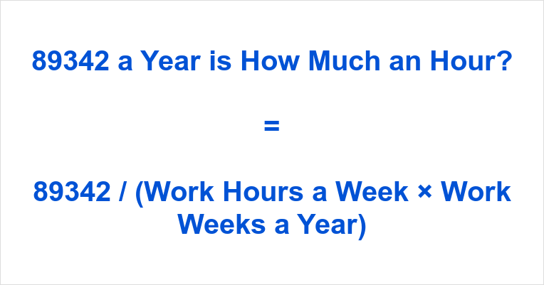 89342 a Year is how Much an Hour