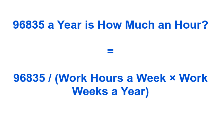 96835 a Year is how Much an Hour