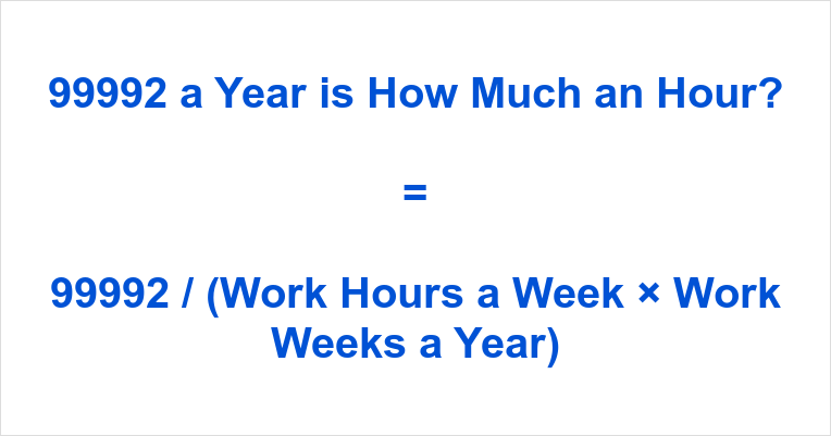 99992 a Year is how Much an Hour