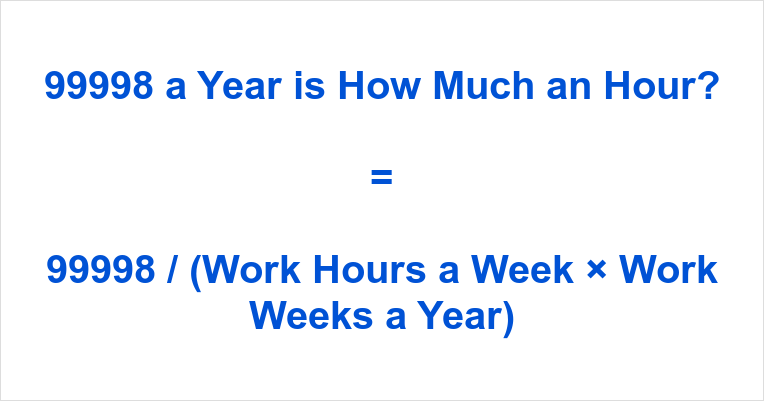 99998 a Year is how Much an Hour